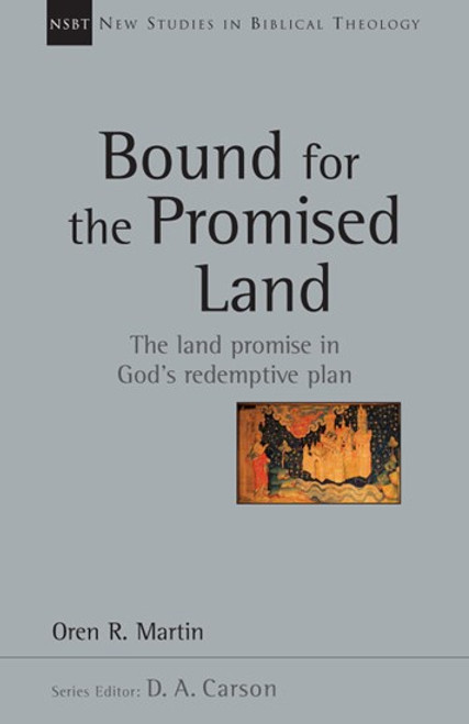 Bound for the Promised Land Studies in Biblical Theology Volume 34 [Paperback]