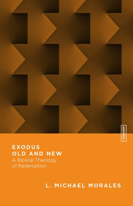 Exodus Old and New A Biblical Theology of Redemption [Paperback]