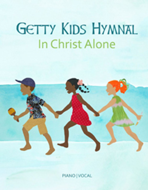 Getty Kids Hymnal: In Christ Alone - Sonbook Songbook [PDF download]