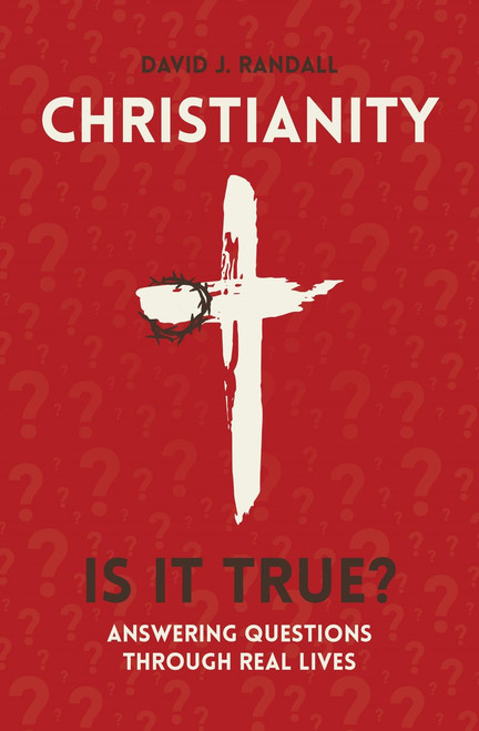 Christianity: Is It True? Answering Questions through Real Lives [Paperback]