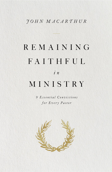 Remaining Faithful in Ministry [Paperback]
