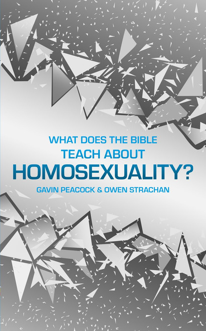 What Does the Bible Teach about Homosexuality? A Short Book on Biblical Sexuality [eBook]