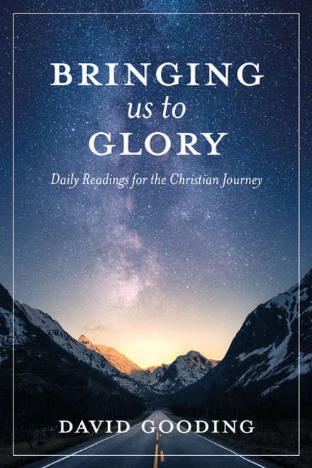 Bringing Us To Glory Daily Readings for the Christian Journey [Paperback]