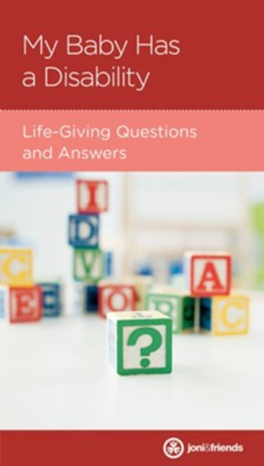 My Baby Has a Disability: Life-Giving Questions and Answers [Tract/Booklet]