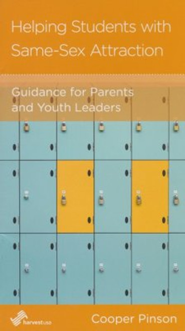 Helping Students with Same-Sex Attraction: Guidance for Parents and Youth Leaders [Tract/Booklet]
