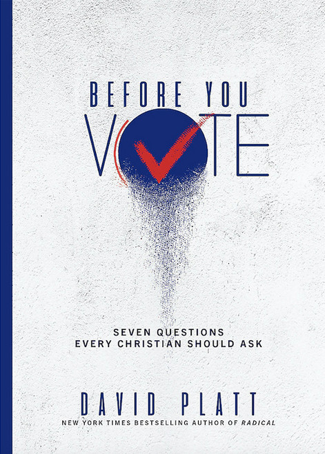 Before You Vote Seven Questions Every Christian Should Ask [Paperback]