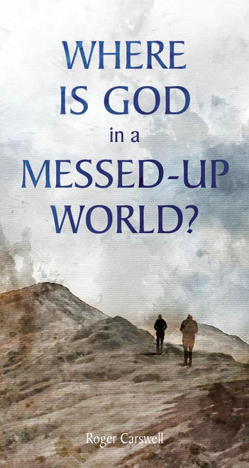 Where is God in a Messed-Up World? Tract [Tract/Booklet]