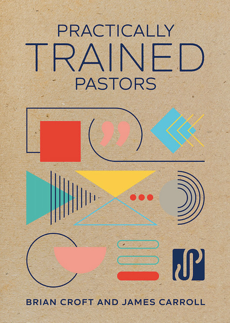 Practically Trained Pastors A 52-Week Field Guide for Ministry in the Trenches [Spiral Bound]