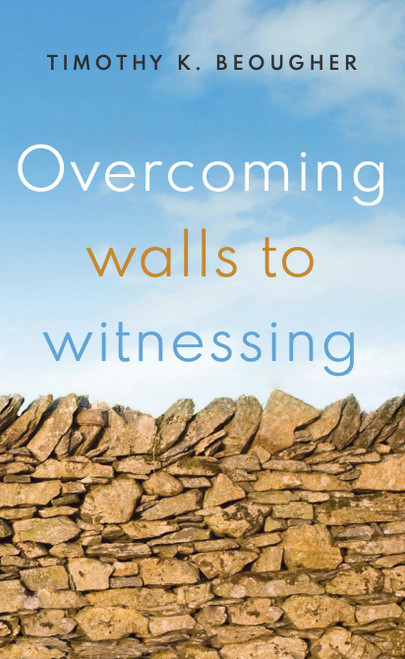 Overcoming Walls to Witnessing [Paperback]