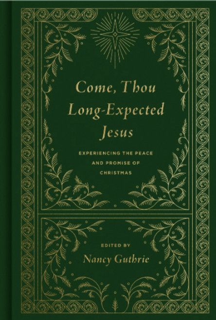 Come, Thou Long-Expected Jesus Experiencing the Peace and Promise of Christmas (Redesign) [Hardback]