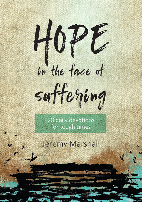 Hope in the Face of Suffering 20 Devotions for Tough Times [Paperback]