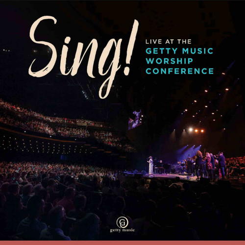 Sing! Live at the Getty Music Worship Conference Album [MP3 Download]