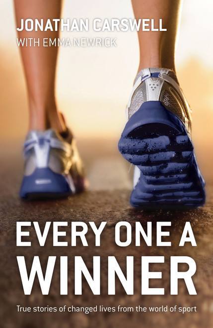 Every One A Winner True Stories of Changed Lives from the World of Sport [Paperback]
