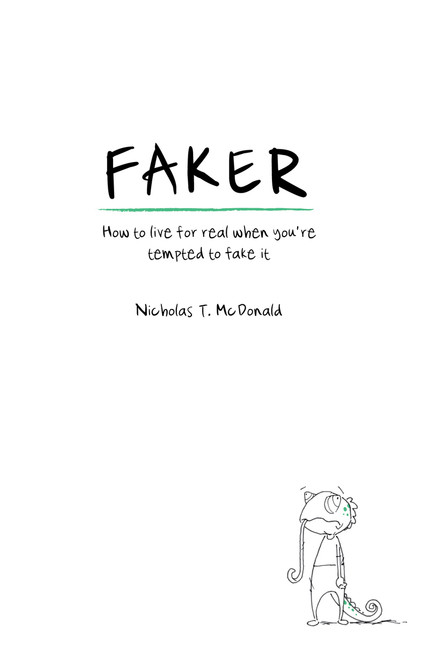 Faker How to live for real when you're tempted to fake it [Paperback]