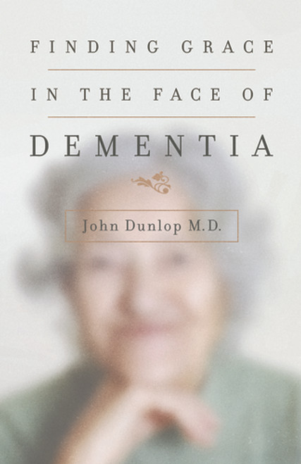 Finding Grace in the Face of Dementia Experiencing Dementia--Honoring God [Paperback]