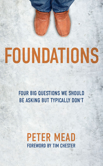 Foundations Four Big Questions We Should Be Asking But Typically Don't [Paperback]