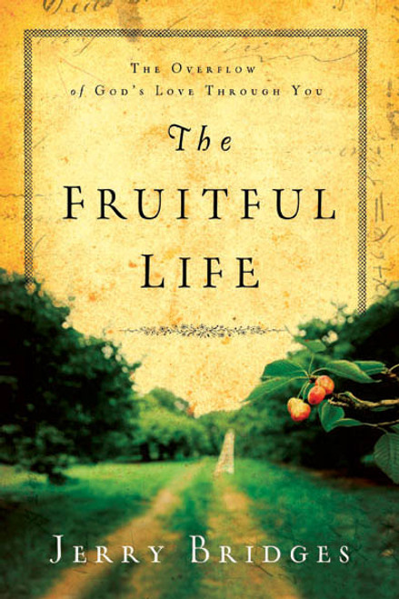Fruitful Life The Overflow of God's Love Through You [Paperback]