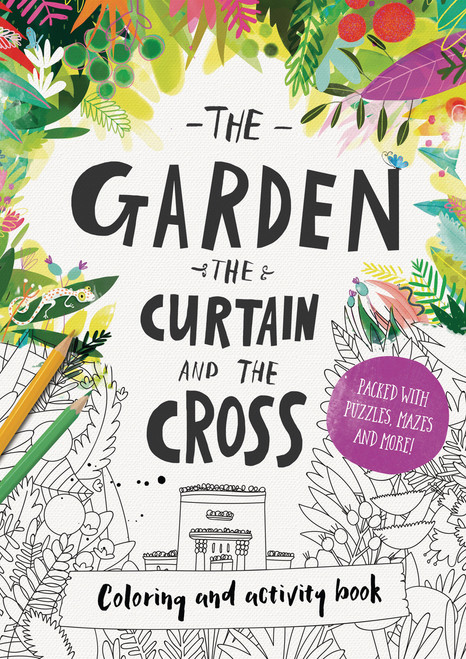 Garden the Curtain and the Cross Coloring and Activity Book [Paperback]