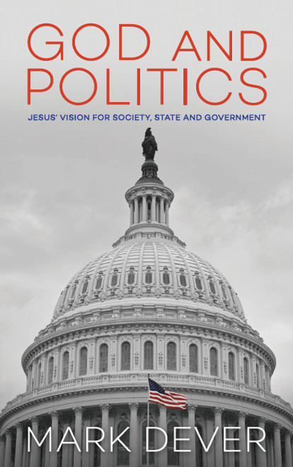 God and Politics Jesus' Vision for Society, State and Government [Paperback]