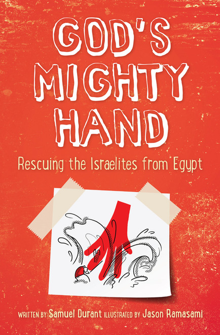 God's Mighty Hand Rescuing the Israelites from Egypt [Paperback]
