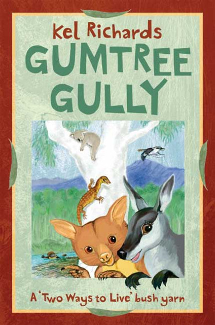 Gumtree Gully A 'Two ways to live' bush yarn [Paperback]