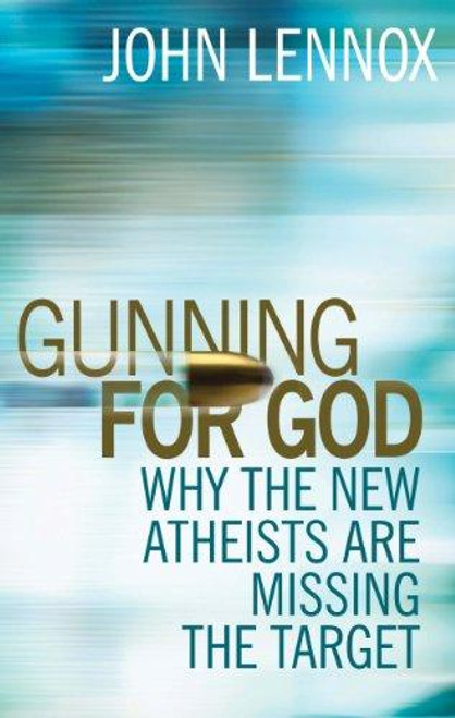 Gunning for God Why the New Atheists are Missing the Target [Paperback]