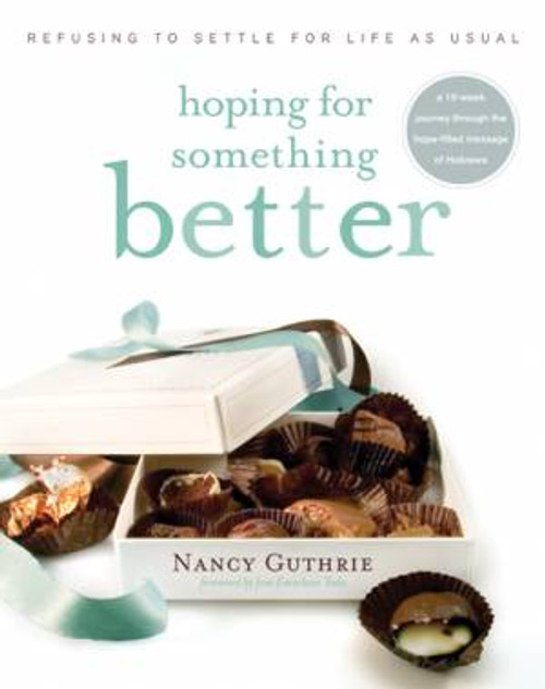 Hoping For Something Better Refusing to Settle for Life as Usual [Paperback]