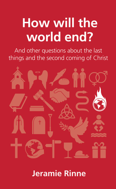 How Will The World End And other questions about the last things and the second coming of Christ [Paperback]