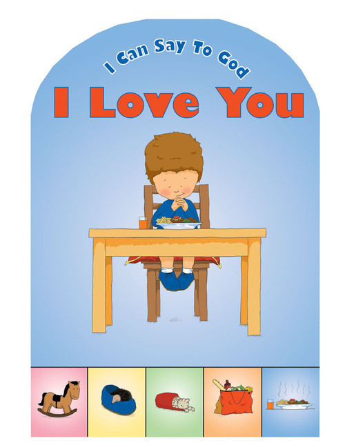 I Can Say To God I Love You [Board Book]
