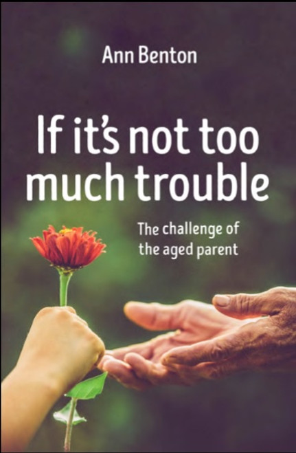 If It's Not Too Much Trouble The Challenge of the Aged Parent [Paperback]