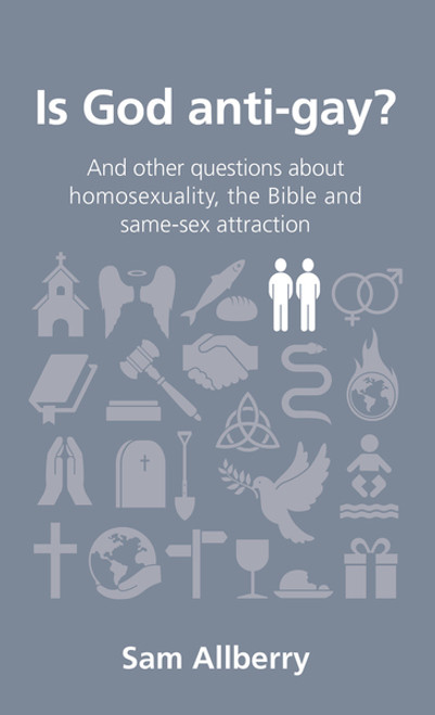 Is God anti-gay? And other questions about homosexuality, the Bible and same-sex attraction [Paperback]