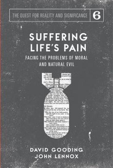 Suffering Life's Pain Facing the Problems of Moral and Natural Evil [Paperback]