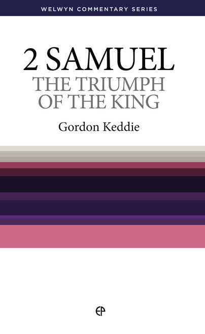 2 Samuel The Triumph of the King [Paperback]