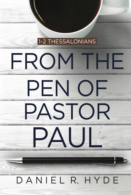 From the Pen of Pastor Paul 1-2 Thessalonians [Paperback]