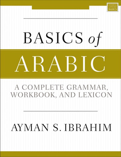Basics of Arabic A Complete Grammar, Workbook, and Lexicon [Paperback]