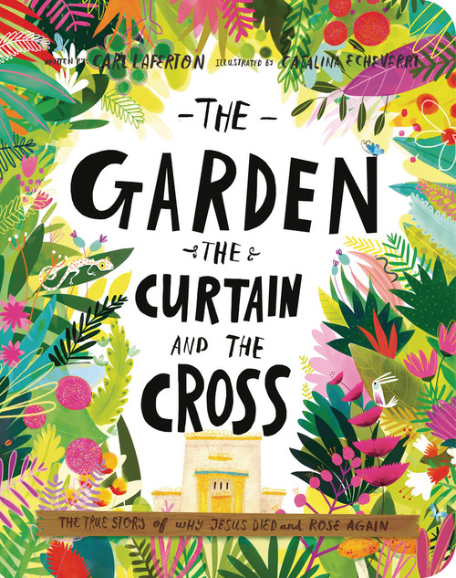 The Garden, the Curtain, and the Cross Board Book The True Story of Why Jesus Died and Rose Again [Board Book]