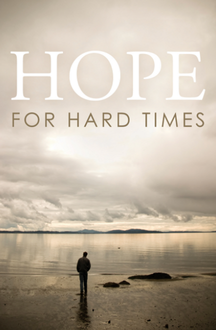 Hope for Hard Times (25-pack) [Tract/Booklet]