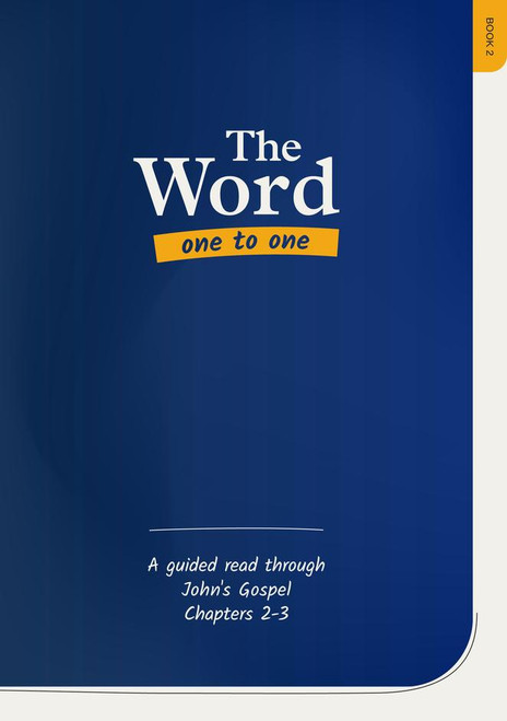 The Word One to One: Book 2 A guided read through John chapters 2-3 [Paperback]