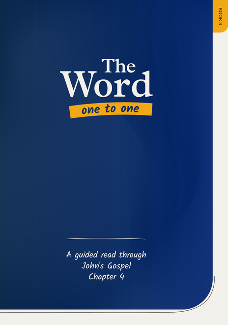 The Word One to One: Book 3 A guided read through John chapter 4 [Paperback]
