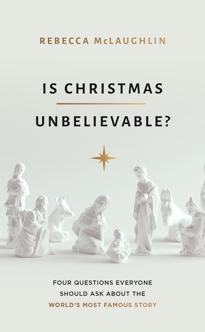 Is Christmas Unbelievable? Four Questions Everyone Should Ask About the World's Most Famous Story [Paperback]