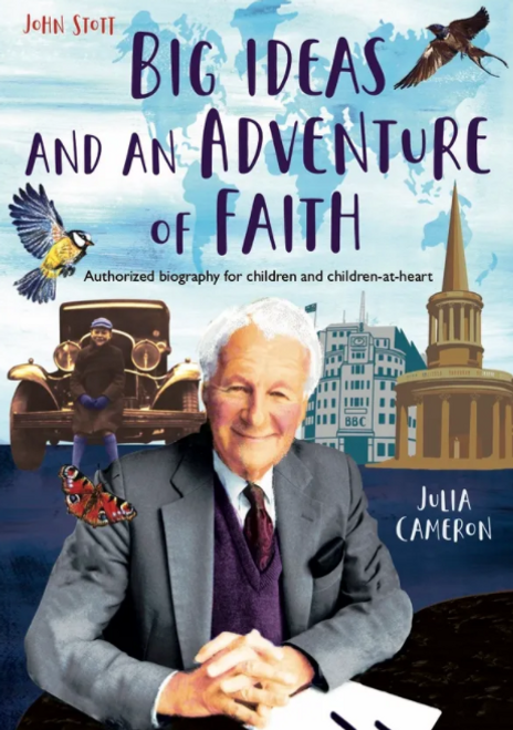 John Stott—Big Ideas and an Adventure of Faith Authorized Biography for Children and Children-at-Heart [Hardback]