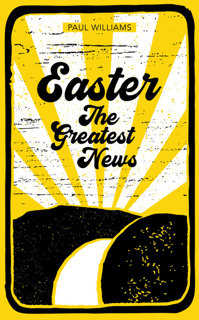 Easter: The Greatest News [Paperback]