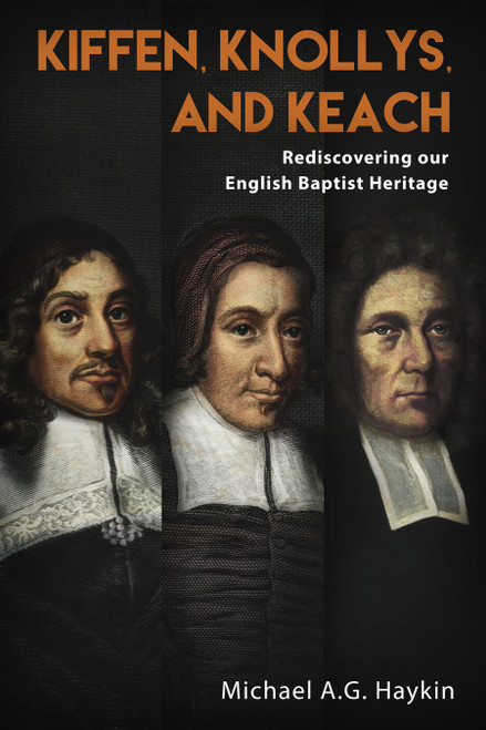 Kiffen, Knollys, and Keach Rediscovering our English Baptist Heritage [Paperback]