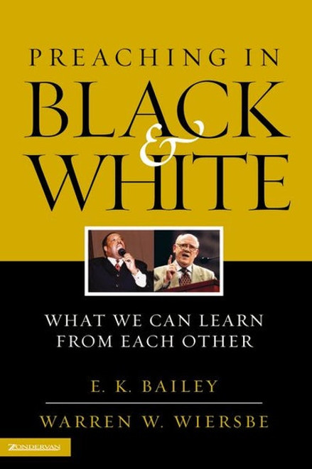 Preaching in Black and White What We Can Learn from Each Other [Paperback]