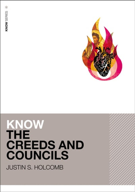 Know the Creeds and Councils [Paperback]