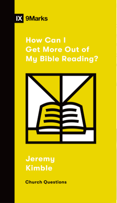 How Can I Get More Out of My Bible Reading? [Paperback]