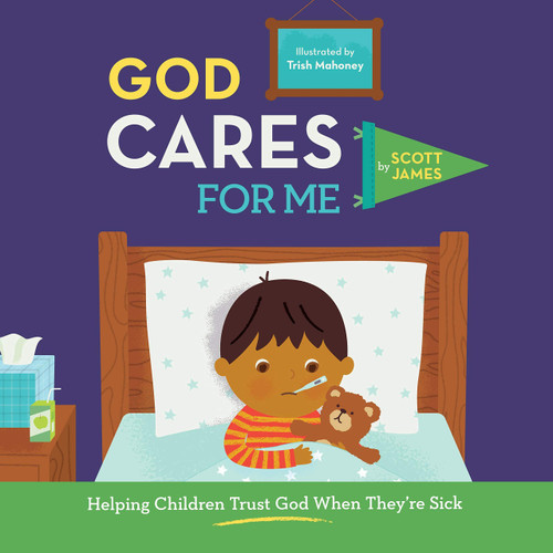 God Cares for Me Helping Children Trust God When They're Sick [Hardback]