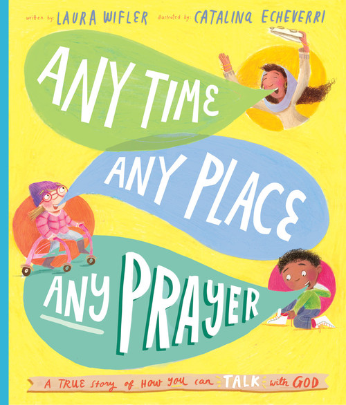 Any Time, Any Place, Any Prayer A True Story of How You Can Talk With God [Hardback]