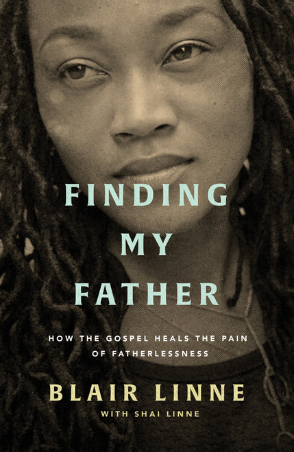Finding My Father How the Gospel Heals the Pain of Fatherlessness [Paperback]