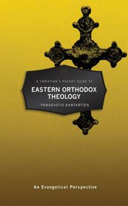 A Christian's Pocket Guide to Eastern Orthodox Theology An Evangelical Perspective [Paperback]